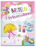 Cover-Bild zu Basteln für kleine Prinzessinnen von Stuckstätte, Jessica (Weiterhin)