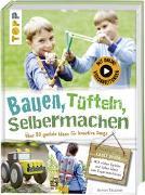 Cover-Bild zu Bauen, tüfteln, selbermachen von Täubner, Armin