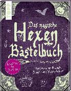 Cover-Bild zu Das magische Hexen-Bastelbuch von Schmitt, Gudrun
