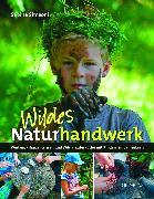 Cover-Bild zu Wildes Naturhandwerk von Simeoni, Sabine