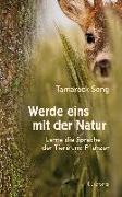 Cover-Bild zu Werde eins mit der Natur von Song, Tamarack