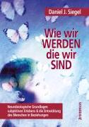 Cover-Bild zu Wie wir werden, die wir sind von Siegel, Daniel J.
