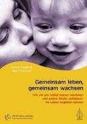 Cover-Bild zu Gemeinsam leben, gemeinsam wachsen von Siegel, Daniel J.