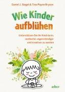 Cover-Bild zu Wie Kinder aufblühen von Siegel, Daniel J.