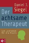 Cover-Bild zu Der achtsame Therapeut (eBook) von Siegel, Daniel J.