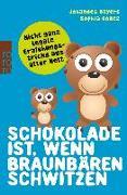 Cover-Bild zu Schokolade ist, wenn Braunbären schwitzen von Hayers, Johannes