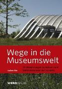 Cover-Bild zu Wege in die Museumswelt von Ihle, Jochen