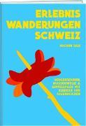 Cover-Bild zu Erlebniswanderungen Schweiz von Ihle, Jochen (Vorwort v.)