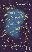 Cover-Bild zu I Wish Someone Were Waiting for Me Somewhere (eBook) von Gavalda, Anna