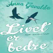 Cover-Bild zu Livet er bedre (Audio Download) von Gavalda, Anna
