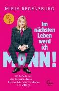 Cover-Bild zu Im nächsten Leben werd ich Mann! (eBook) von Regensburg, Mirja