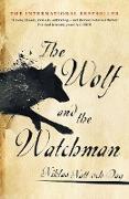 Cover-Bild zu The Wolf and the Watchman (eBook) von Dag, Niklas Natt och