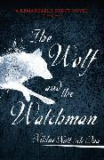 Cover-Bild zu The Wolf and the Watchman von Dag, Niklas Natt och