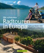 Cover-Bild zu Die schönsten Radtouren in Europa von Brönner, Thorsten