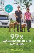 Cover-Bild zu 99 x Wohnmobilurlaub mit Hund von Berning, Torsten