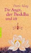 Cover-Bild zu Die Angst, der Buddha und ich von Iding, Doris