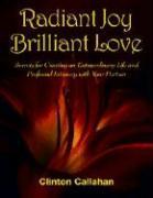 Cover-Bild zu Radiant Joy, Brilliant Love von Callahan, Clinton