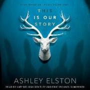 Cover-Bild zu This Is Our Story von Elston, Ashley