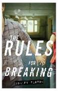 Cover-Bild zu The Rules for Breaking von Elston, Ashley