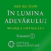 Cover-Bild zu În Lumina Adevarului - Mesajul Graalului (Audio Download) von Abd-ru-shin