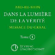 Cover-Bild zu Dans la Lumière de la Vérité - Message du Graal (Audio Download) von Abd-ru-shin