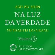 Cover-Bild zu Na Luz da Verdade - Mensagem do Graal (Audio Download) von Abd-ru-shin