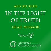 Cover-Bild zu In the Light of Truth - The Grail Message (Audio Download) von Abd-ru-shin