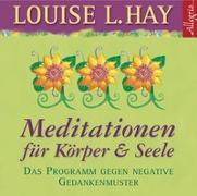 Cover-Bild zu Meditationen für Körper und Seele von Hay, Louise