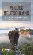 Cover-Bild zu Reiseführer Wildes Deutschland von Rosing, Norbert (Fotogr.)