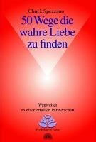 Cover-Bild zu 50 Wege, die wahre Liebe zu finden von Spezzano, Chuck