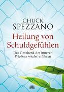Cover-Bild zu Heilung von Schuldgefühlen von Spezzano, Chuck