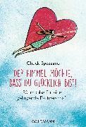 Cover-Bild zu Der Himmel möchte, dass du glücklich bist! (eBook) von Spezzano, Chuck