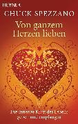 Cover-Bild zu Von ganzem Herzen lieben (eBook) von Spezzano, Chuck