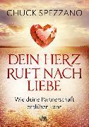Cover-Bild zu Dein Herz ruft nach Liebe von Spezzano, Chuck