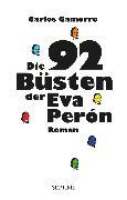 Cover-Bild zu Die 92 Büsten der Eva Perón (eBook) von Gamerro, Carlos