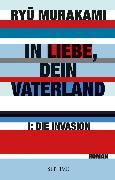 Cover-Bild zu In Liebe, Dein Vaterland I (eBook) von Murakami, Ryu