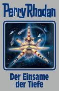 Cover-Bild zu Rhodan, Perry: Der Einsame der Tiefe