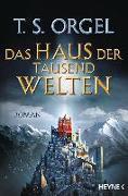 Cover-Bild zu Orgel, T. S.: Das Haus der tausend Welten