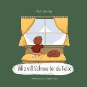 Cover-Bild zu Vill z vill Schnee fer du Felix