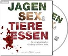 Cover-Bild zu Jagen, Sex & Tiere essen