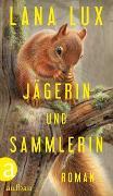 Cover-Bild zu Jägerin und Sammlerin von Lux, Lana