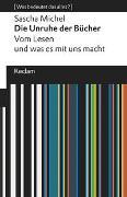 Cover-Bild zu Michel, Sascha: Die Unruhe der Bücher. Vom Lesen und was es mit uns macht