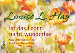 Cover-Bild zu Hay, Louise: Ist das Leben nicht wunderbar - Aufsteller
