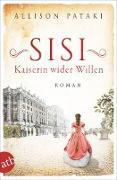 Cover-Bild zu Pataki, Allison: Sisi - Kaiserin wider Willen (eBook)