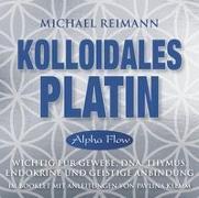 Cover-Bild zu Reimann, Michael: Kolloidales Platin [Alpha Flow Antiviral]