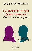 Cover-Bild zu Seibt, Gustav: Goethe und Napoleon
