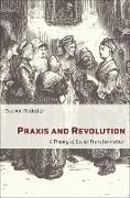 Cover-Bild zu Redecker, Eva von: Praxis and Revolution (eBook)