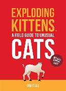 Cover-Bild zu Exploding Kittens: A Field Guide to Unusual Cats von LLC, Exploding Kittens