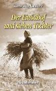 Cover-Bild zu Der Einödhof und sieben Töchter von Gruber, Roswitha