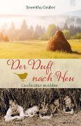 Cover-Bild zu Der Duft nach Heu von Gruber, Roswitha